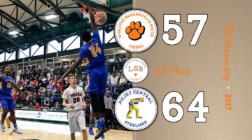 LSB: Third Place >Joliet Central 64 / Wheaton Warrenville South 57 (3OT)